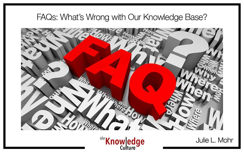 FAQs: What's Wrong with Our Knowledge Base?